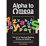 Alpha to Omega: A. to Z. of Teaching Reading, Writing and Spellingby Ms Beve Hornsby