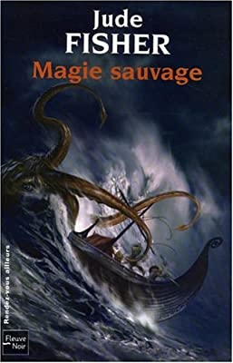 L'Or du Fou, Tome 2 : Magie sauvage par Jude Fisher