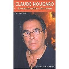Claude Nougaro : Percussionniste du verbe (Biographie)