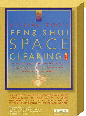 Lillian Too's Feng Shui Space Clearing Kit: Everything You Need to Purify Your Living Space Using Traditional Eastern Methods and Techniques
