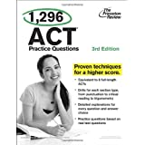 1,296 ACT Practice Questions, 3rd Edition (College Test Preparation) ~ Princeton Review