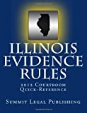 Illinois Evidence Rules Courtroom Quick-Reference: 2012