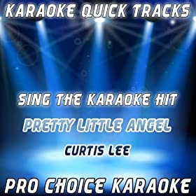 Karaoke Quick Tracks : Pretty Little Angel (Karaoke Version) (Originally Performed By Curtis Lee)