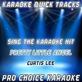 Karaoke Quick Tracks : Pretty Little Angel (Karaoke Version) (Originally Performed By Curtis Lee)