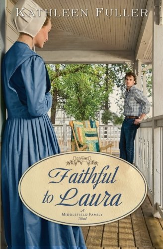 Image of Faithful to Laura (A Middlefield Family Novel)