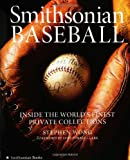 Smithsonian Baseball: Inside the Worlds Finest Private Collections
