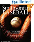 Smithsonian Baseball: Inside the Worl...