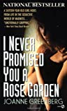 I Never Promised You a Rose Garden (0451160312) by Joanne Greenberg