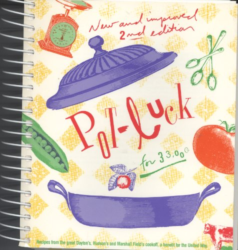pot-luck-for-33000-recipes-for-the-great-daytons-hudsons-and-marshall-fields-cookoff-a-benefit-for-t