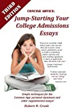 Concise Advice: Jump-Starting Your College Admissions Essays (Third Edition)