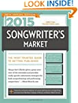2015 Songwriter's Market: Where & How...