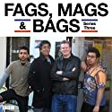 Fags, Mags & Bags: Complete Series 3 Radio/TV Program by Sanjeev Kohli Narrated by Sanjeev Kohli