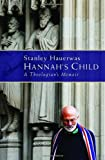 Hannah's Child: A Theologian's Memoir