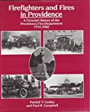 img - for Firefighters and Fires in Providence: A Practical History of Providence Fire Department book / textbook / text book