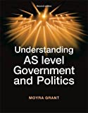 Understanding AS Level Government and Politics (Understanding Politics)