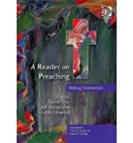 img - for A Reader on Preaching : Making Connections(Hardback) - 2005 Edition book / textbook / text book