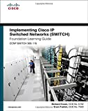 img - for Implementing Cisco IP Switched Networks (SWITCH) Foundation Learning Guide: (CCNP SWITCH 300-115) (Foundation Learning Guides) book / textbook / text book