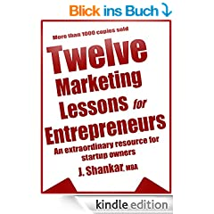 Twelve Marketing Lessons for Entrepreneurs: An Extraordinary Resource For Startup Owners (English Edition)