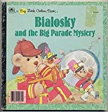 Bialosky and the Big Parade Mystery (A Big Little Golden Book) (0307102629) by Justine Korman