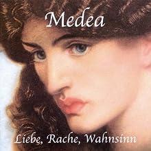 Medea: Liebe, Rache, Wahnsinn Hörbuch von Brigitte Goebel, Kurt Roeske, Anno Schreier Gesprochen von: Brigitte Goebel, Kurt Roeske