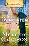 Love Finds You in Pendleton, Oregon - Melody Carlson