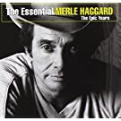 Essential Merle Haggard: The Epic Years