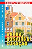 Pocket Adventures Aruba, Bonaire and Curacao (Pocket Adventures) (Pocket Adventures) (Adventure Guide to Aruba, Bonaire and Curacao (Pocket))