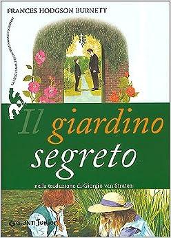 Il Giardino Segreto: Frances Hodgson Burnett ...
