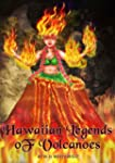 HAWAIIAN LEGENDS OF VOLCANOES : Histo...
