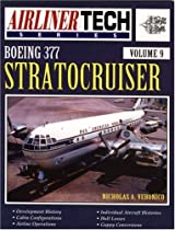 Boeing 377 Stratocruiser - Airliner Tech Vol. 9