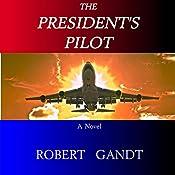 The President's Pilot | [Robert Gandt]