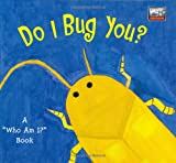 img - for Do I Bug You? (Spinner Books for Kids) book / textbook / text book