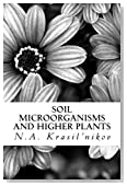 Soil Microorganisms and Higher Plants: The Classic Text on Living Soils