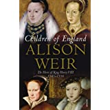 Children Of England: The Heirs of King Henry VIII 1547-1558by Alison Weir