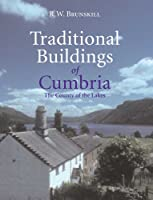 Traditional Buildings of Cumbria (Vernacular Buildings Series), by R.W. Brunskill