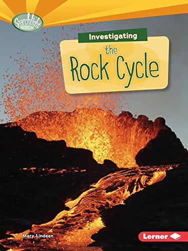 Investigating the Rock Cycle (Searchlight Books What Are Earth's Cycles?)