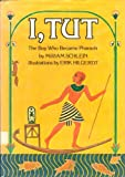 I, Tut: The Boy Who Became Pharaoh