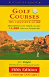 img - for Golf Courses: The Complete Guide (Lanier Guide) book / textbook / text book