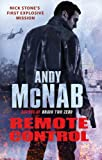 Remote Control: (Nick Stone Book 1) Andy McNab