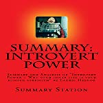 Summary and Analysis of Introvert Power: Why Your Inner Life Is Your Hidden Strength by Laurie Helgoe |  Summary Station
