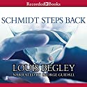 Schmidt Steps Back Audiobook by Louis Begley Narrated by George Guidall