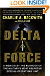 Delta Force: A Memoir by the Founder...