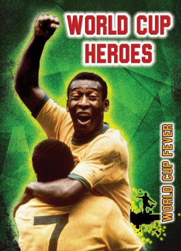 World Cup Heroes (World Cup Fever)