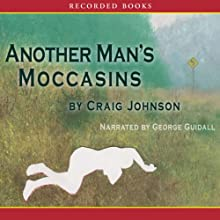 Another Man's Moccasins: A Walt Longmire Mystery Audiobook by Craig Johnson Narrated by George Guidall