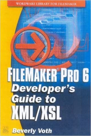 FileMaker Pro 6 Developer's Guide to XML/XSL (Wordware Library for FileMaker)