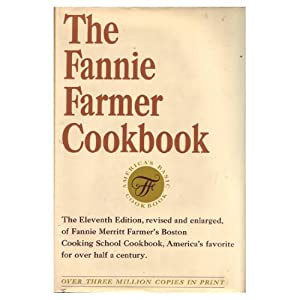 The Fannie Farmer Cookbook Eleventh Edition