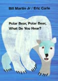 Polar Bear, Polar Bear, What Do You Hear? (0805053883) by Martin Jr., Bill