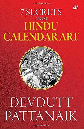 Обложка книги Devdutt Pattanaik/ Девдатт Паттанаик - 7 Secrets From Hindu Calendar Art/ 7 секретов из индуистского календарного искусства [2016, EPUB, AZW3, ENG]