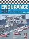 Endurance 50 ans d'histoire : Volume 2, 1964-1981 par Bienvenu