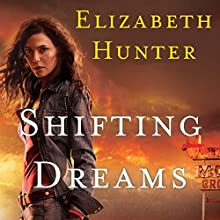 Shifting Dreams (       UNABRIDGED) by Elizabeth Hunter Narrated by Liisa Ivary